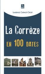 Corrèze en 100 dates (La)