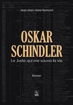 Oskar Schindler - Le Juste qui me sauva la vie