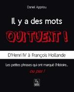 Mots qui tuent ! (Il y a des) - D'Henri IV à François Hollande