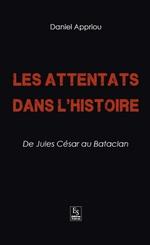Attentats dans l'Histoire (Les) - De Jules César au Bataclan