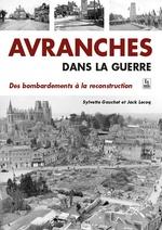 Avranches dans la guerre - Des bombardements à la reconstruction