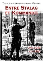 Stalag et Kommando (Entre) - Témoignage du peintre André Vergnes