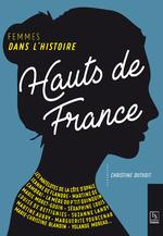 Hauts-de-France - Femmes dans l'Histoire