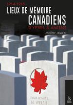 1914-1918 - Lieux de mémoire canadiens - D'Ypres à Amiens