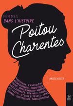 Poitou-Charentes - Femmes dans l'Histoire