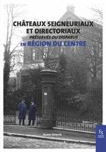 Châteaux seigneuriaux et directoriaux préservés ou disparus