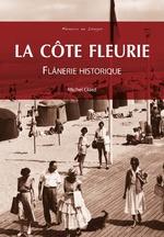 Côte Fleurie (La) - Flânerie historique