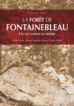 Forêt de Fontainebleau (La) - Un lieu unique au monde