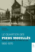 Le quartier des Pieds-Mouillés - Vivre à Vendôme en bord de Loir