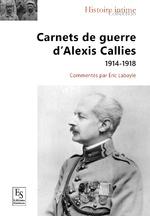 Carnets de guerre d'Alexis Callies - 1914-1918
