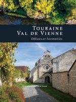 Touraine Val de Vienne - Délices et harmonies