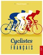Cyclistes français: les grands champions