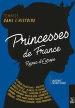 Princesses de France, reines d'Europe
