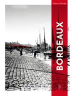 Bordeaux mémoire d'une ville