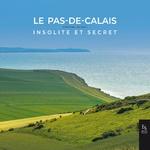 Le Pas-de-Calais insolite et secret