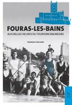 Fouras-les-Bains aux plus belles années du tourisme balnéaire