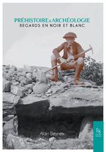 Préhistoire et archéologie -  Regards en noir et blanc