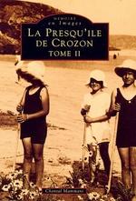 Crozon (Presqu'île de) - Tome II