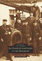 Charité-sur-Loire et ses environs  - Tome I (La)