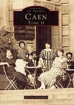 Caen - Tome II