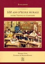 100 ans d'école rurale entre Vienne et Gartempe