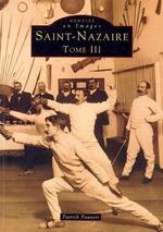 Saint-Nazaire - Tome III