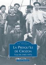 Crozon (Presqu'île de) - Tome III