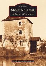 Moulins à eau en Poitou-Charentes