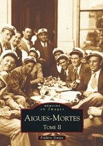Aigues-Mortes  - Tome II