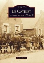 Catelet et son canton - Tome II (Le)