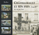 Châtellerault et son pays - Tome II