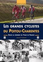 Grands cyclistes du Poitou-Charentes (Les)