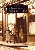 Saint-Quentinois occupé en 1914-1918 (Le)