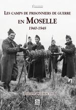 Camps de prisonniers de guerre en Moselle (Les )