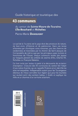 4eme Guide historique et touristique des 43 communes du canton de Sainte-Maure-de-Touraine, L'Île-Bouchard et Richelieu